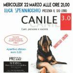 """LUCA SPENNACCHIO presenta il suo libro """"CANILE 3.0""""-22 marzo ore 21.00"""